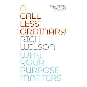 A Call Less Ordinary