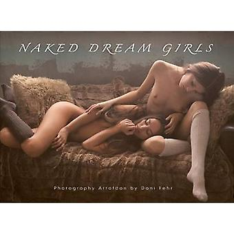 Naked Dream Girls by Photographs by Dani Fehr