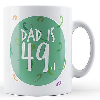 Dad es 49(+1) - cumpleaños - taza impresa