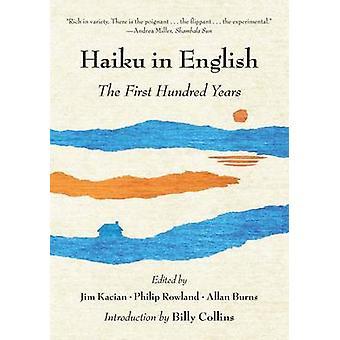 Haiku in English - The First Hundred Years by Jim Kacian - Philip Rowl