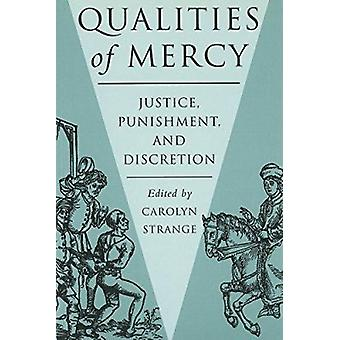 Qualities of Mercy - Justice - Punishment and Discretion by Carolyn St