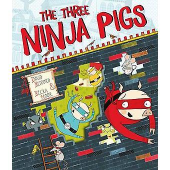 Le trois Ninja porcs par David Bedford - Moor Becka - Bo 9781471121913