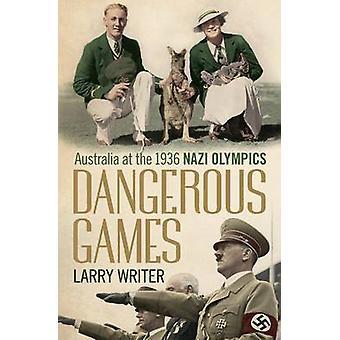 Jogos perigosos - Austrália nos Jogos Olímpicos de 1936 Nazi (principal) por Larry