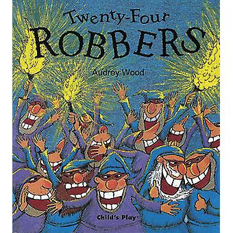 Twenty-Four Robbers by Audrey Wood - 9781904550358 Book