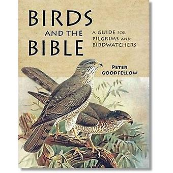 Birds of the Bible - A Guide for Bible Readers and Birdwatchers by Pet