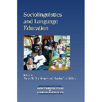 Sociolinguistics and Language Education by Nancy H. Hornberger - Sand
