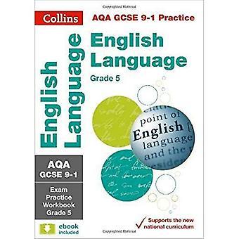 AQA GCSE 9-1 inglese lingua esame pratica cartella di lavoro per il grado 5 (revisione di 9-1 Collins GCSE) (revisione di 9-1 Collins GCSE)