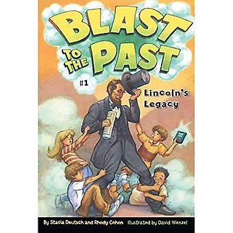 Lincoln's Legacy (Blast to the Past Series #1), Vol. 1