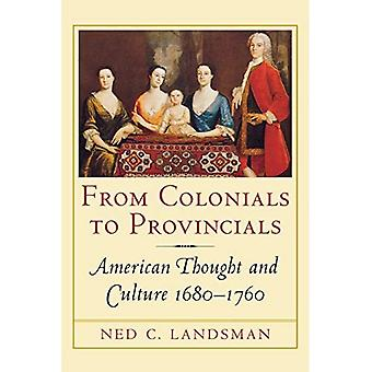 From Colonials to Provincials: American Thought and Culture, 1680-1760 (Cornell Paperbacks)