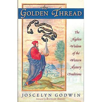 The Golden Thread: The Ageless Wisdom of the Western Mystery Tradition