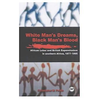 Białe męskie marzenia, czarny męski Afryki pracy krew i brytyjskiej ekspansji w Południowej Afryki...