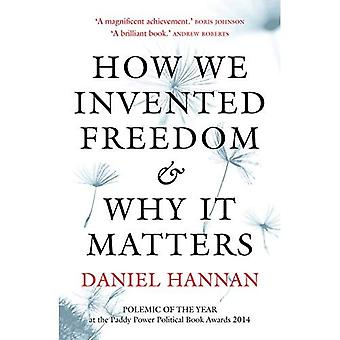 Como inventamos a liberdade e por isso é importante