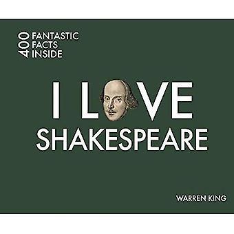 I Love Shakespeare: 400 Fantastic Facts (I Love... 400 Fantastic Facts)