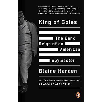 Kongen af spioner: en amerikansk Spymaster mørk regeringstid