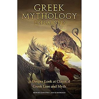 Greek Mythology Explained: A Deeper Look at Classical� Greek Lore and Myth