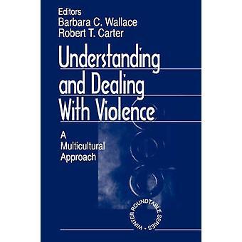 Comprendre et traiter avec Violence une approche multiculturelle par Wallace & Barbara C.