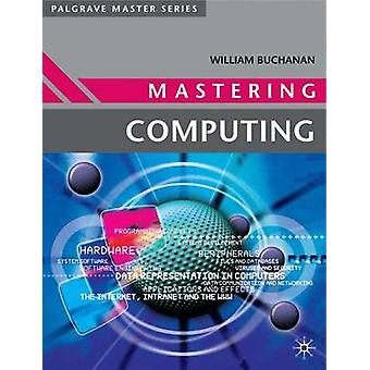 Mastering Computing by Buchanan & William J