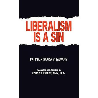 Liberalism Is a Sin by Salvany & Felix S