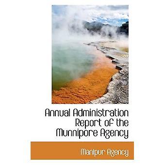 Årsrapport for administrasjon av Munnipore byrå av Agency & Manipur