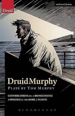 DruidMurphy Plays by Tom Murphy by Murphy & Tom