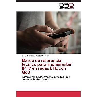 En la IPTV marco de referencia tcnico para proceso implementar redes con LTE QoS por Diego Fernando Rueda Pepinosa
