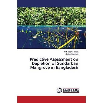 Predictive Assessment on Depletion of Sundarban Mangrove in Bangladesh by Islam MD Nazrul