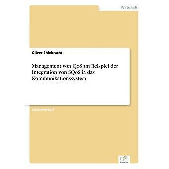 Management von QoS bin Beispiel der Integration von SQoS in Das Kommunikationssystem von Ehlebracht & Oliver