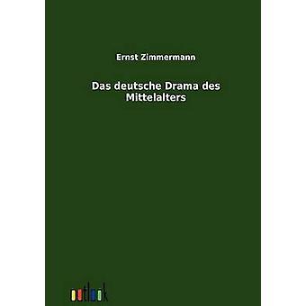 Das deutsche Drama des Mittelalters by Zimmermann & Ernst