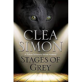 Stages of Grey - A Feline-Filled Academic Mystery by Clea Simon - 9780