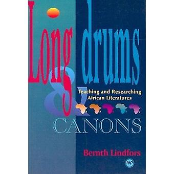 Long Drums and Canons - Teaching and Researching African Literatures b