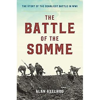 The Battle of the Somme by Alan Axelrod - 9781493037995 Book