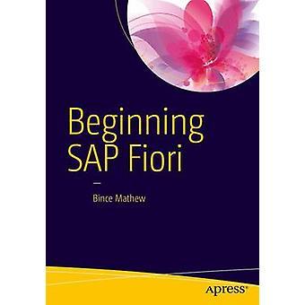 Beginning SAP Fiori - 2015 by Bince Mathew - 9781484213360 Book