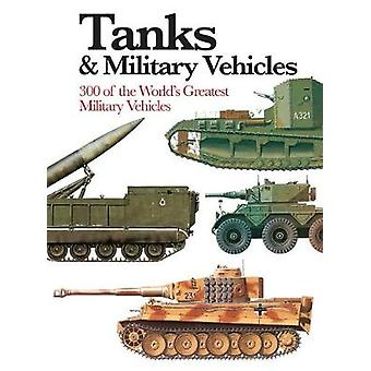 Tanks and Military Vehicles by Philip Trewhitt - 9781782747062 Book