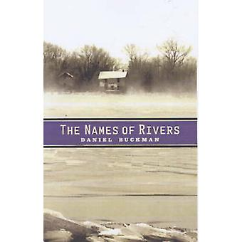 The Names of Rivers by Daniel Buckman - 9781888451290 Book