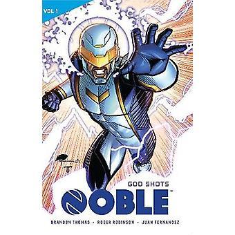 Noble Vol. 1 - God Shots - 9781941302361 Book