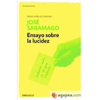 Ensayo Sobre La Lucidez by Jose Saramago - 9788490628768 Book