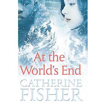 Aan het einde van de wereld door Catherine Fisher - 9781781124710 boek