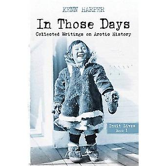 In Those Days - Inuit Lives by Kenn Harper - 9781927095584 Book