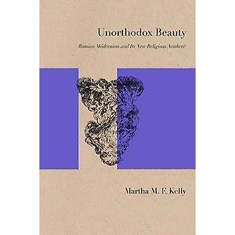 Onorthodoxe Beauty - Russische modernisme en haar nieuwe religieuze esthetische
