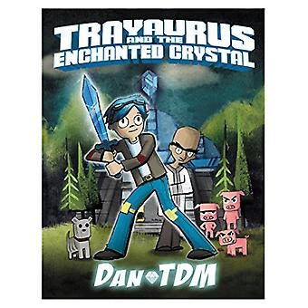 Dantdm - Trayaurus and the Enchanted Crystal by Dantdm - 9780062574299