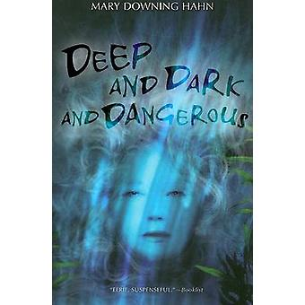Deep and Dark and Dangerous by Mary Downing Hahn - 9780547076454 Book