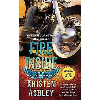 Fire Inside - A Chaos Novel by Kristen Ashley - 9781455534180 Book