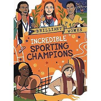 Brillante Frauen - Unglaubliche Sportliche Champions von Georgia Amson-Brads
