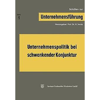 Unternehmenspolitik Bei Schwankender Konjunktur by Jacob & Herbert