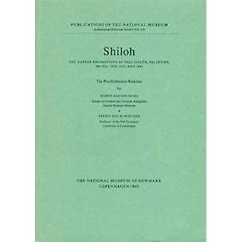 Shiloh -- The Pre-Hellenistic Remains - The Danish Excavations at Tall