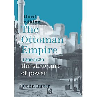 Ottoman Empire 13001650 by Colin Imber