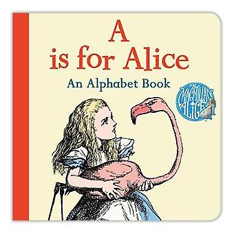 A is for Alice An Alphabet Book by Lewis Carroll