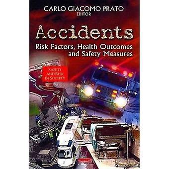 Accidents  Risk Factors Health Outcomes amp Safety Measures by Edited by Carlo Giacomo Prato
