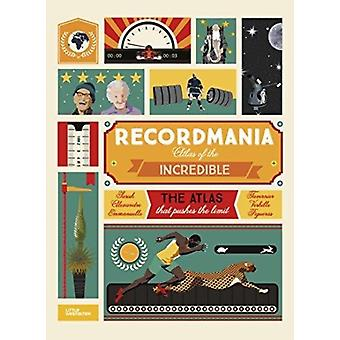 Recordmania Atlas of the Incredible by Figueras
