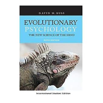 Evolutionary Psychology  The New Science of the Mind International Student Edition by David Buss